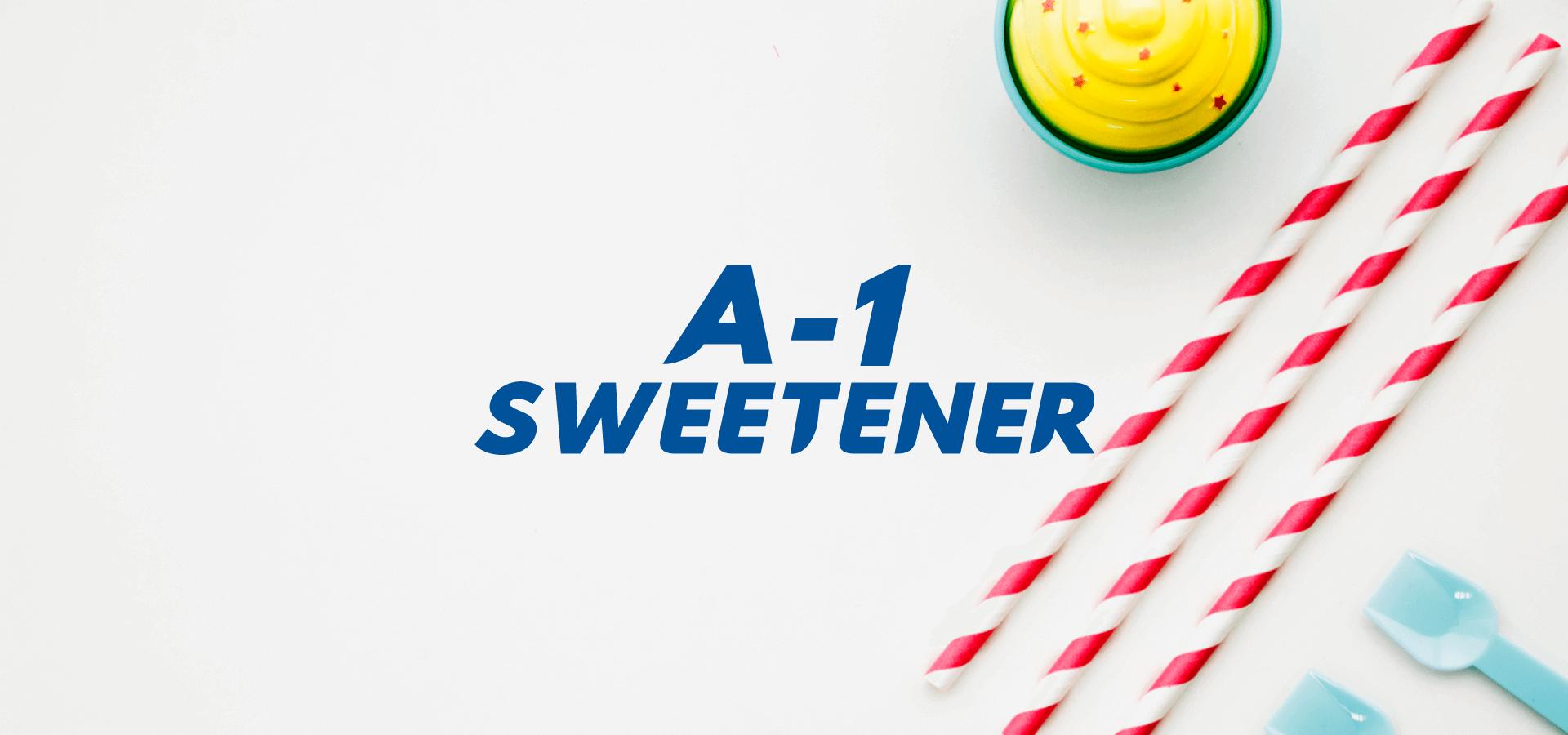 A1 Sweetener